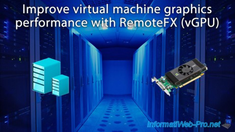 Hyper-V 3.0 (WS 2012 R2) - Improve VM graphics performance with RemoteFX