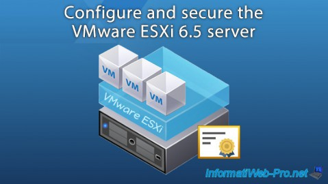 VMware ESXi 6.5 - Configure and secure the server with a SSL certificate