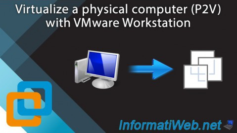 Virtualize a physical computer (P2V) with VMware Workstation 16 or 15