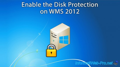 WMS 2012 - Enable the Disk Protection