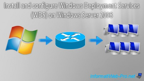 Install and configure Windows Deployment Services (WDS) on Windows Server 2008