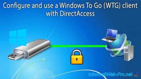 WS 2012/2012 R2 - DirectAccess - Configure a Windows To Go client