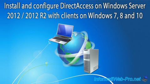 WS 2012 / 2012 R2 - DirectAccess - Installation, configuration and clients on Win 7 to 10
