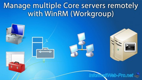 WS 2012 / 2012 R2 - Manage multiple Core servers remotely (Workgroup)