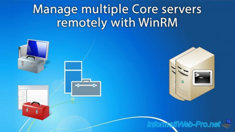 WS 2012 / 2012 R2 - Manage multiple Core servers remotely