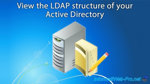 WS 2012 / 2012 R2 - View the LDAP structure of your Active Directory